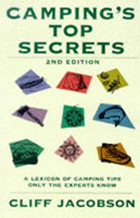 Campings Top Secrets: A Lexicon of Camping Tips Only the Experts Know