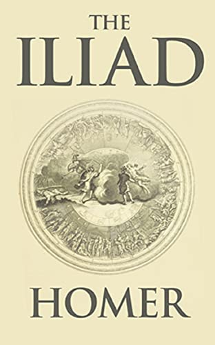 The Iliad by Homer: Annotated