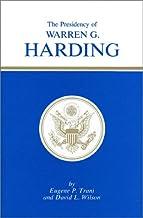 The Presidency of Warren G. Harding (American Presidency (Univ of Kansas Hardcover))