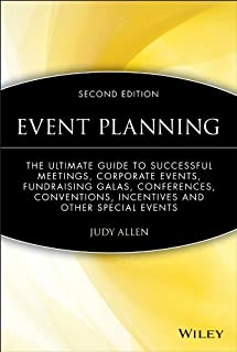 Event Planning: The Ultimate Guide To Successful Meetings, Corporate Events, Fundraising Galas, Conferences, Conventions, ...