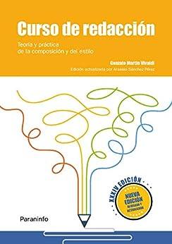 Curso de redacción. Teoría y práctica de la composición y del estilo XXXIV edición, 2018 (Spanish Edition) by [GONZALO MARTÍN VIVALDI]