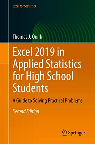 Excel 2019 in Applied Statistics for High School Students: A Guide to Solving Practical Problems (Excel for Statistics) (English Edition)