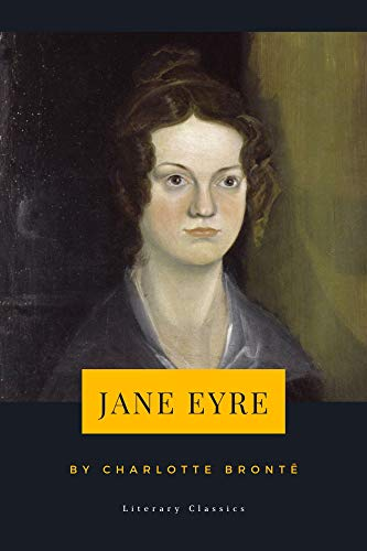 Jane Eyre by Charlotte Brontë (Literary Classics Book 13) (English Edition)