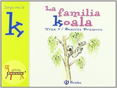 La familia Koala: Juega con la k (Castellano - A PARTIR DE 3 AÑOS - LIBROS DIDÁCTICOS - El zoo de las letras)
