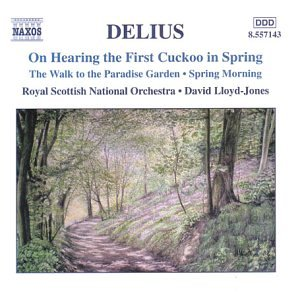 Delius: On Hearing the First Cuckoo in Spring / The Walk to the Paradise...