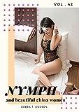 NYMPH and beautiful china women vol . 42: Photo selection of the most beautiful Chinese girl beautiful