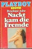 Playboy Erotik: Nackt kam die Fremde.
