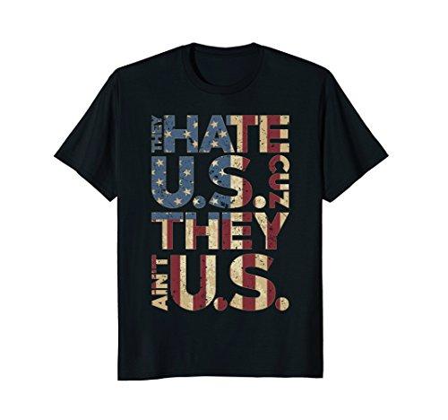 They Hate U.S. Cuz They Aint U.S. Shirt. They Hate Us Tee.