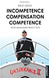 Incompetence Compensation Competence: How Managers Really Tick. Stories (Klarschiff, Band 14)