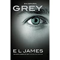 Grey (En espanol): Cincuenta sombras de Grey contada por Christian (Spanish Edition) by E L James (2015-07-21)