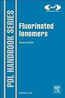 Fluorinated Ionomers (Plastics Design Library)