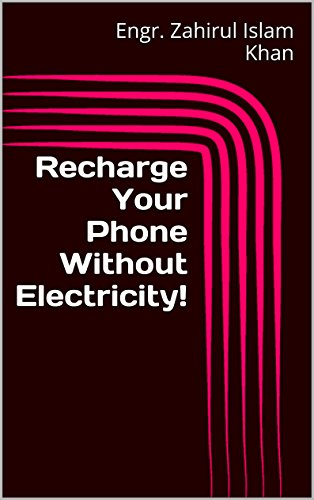 Recharge Your Phone Without Electricity!