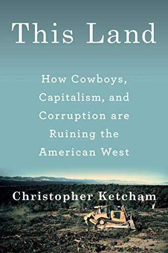 Image of This Land: How Cowboys, Capitalism, and Corruption are Ruining the American West