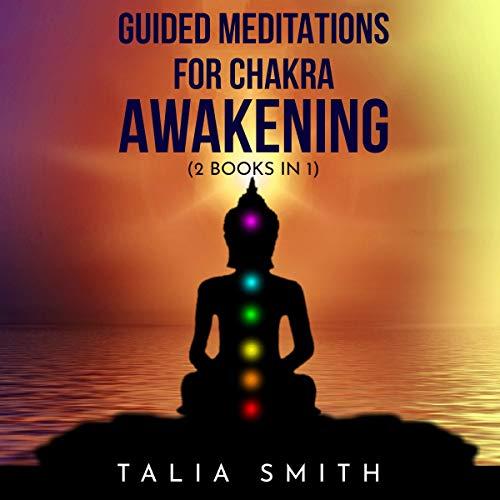 『Guided Meditations for Chakra Awakening: 2 Books in 1』のカバーアート