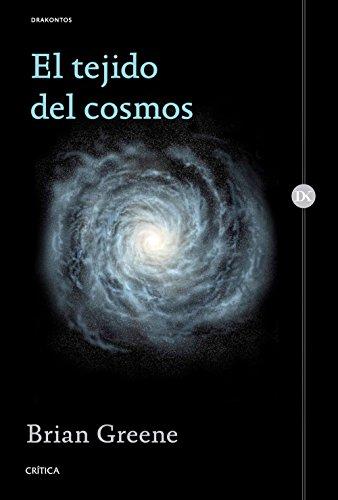 El tejido del cosmos: Espacio, tiempo y la textura de la realidad (Drakontos)