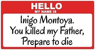 Bumper Planet - Bumper Sticker - Hello, My Name is Inigo Montoya - Princess Bride - 2.75 x 5.5 inch - Vinyl Decal Professionally Made in USA