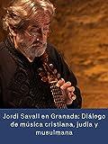 Jordi Savall en Granada: diálogo de la música cristiana judía y musulmana