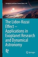 The Lidov-Kozai Effect - Applications in Exoplanet Research and Dynamical Astronomy (Astrophysics and Space Science Library (441))