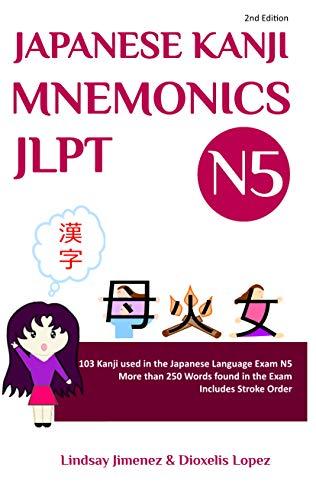 JAPANESE KANJI MNEMONICS JLPT N5: 103 Kanji used in the Japanese Language Exam N5 (English Edition)