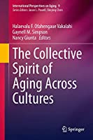 The Collective Spirit of Aging Across Cultures (International Perspectives on Aging (9))