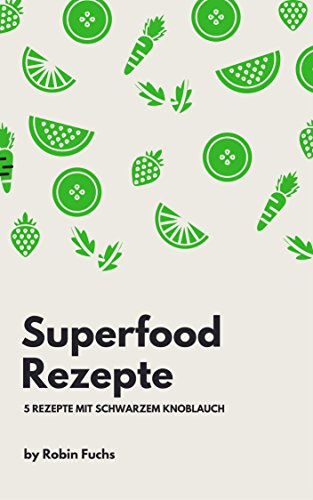 Superfood Rezepte: 5 Rezepte mit schwarzem Knoblauch