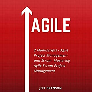 Agile: 2 Manuscripts- Agile Project Management and Scrum- Mastering Agile Scrum Project Management audiobook cover art