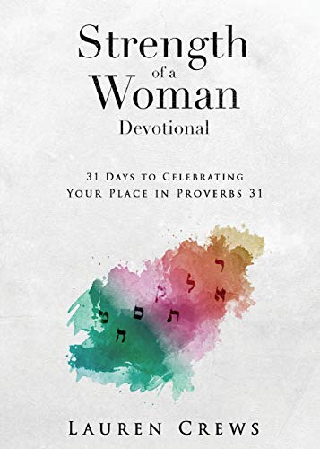 Strength of a Woman Devotional: 31 Days to Celebrating Your Place in Proverbs 31