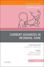 Current Advances in Neonatal Care, An Issue of Pediatric Clinics of North America (The Clinics: Internal Medicine)