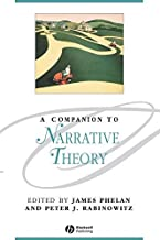 A Companion to Narrative Theory (Blackwell Companions to Literature and Culture Book 39)