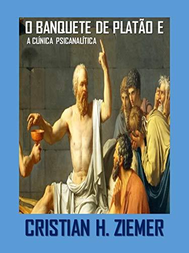 O BANQUETE DE PLATÃO E A CLÍNICA PSICANALÍTICA: O AMOR E TRANSFERÊNCIA (AMOR E TRANSFERENCIA)