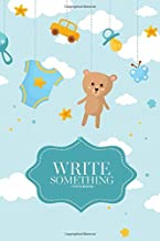 Notebook - Write something: Baby boy shower cute toys notebook, Daily Journal, Composition Book Journal, College Ruled Paper, 6 x 9 inches (100sheets)
