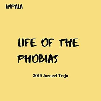 Life of the Phobias