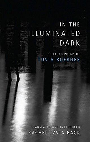 Image of In the Illuminated Dark: Selected Poems of Tuvia Ruebner