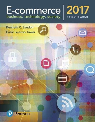 Compare Textbook Prices for E-Commerce 2017 13 Edition ISBN 9780134601564 by Laudon, Kenneth,Traver, Carol