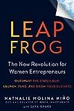 Leapfrog: The New Revolution for Women Entrepreneurs...