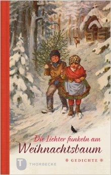 Die Lichter funkeln am Weihnachtsbaum - Gedichte von Kein Autor oder Urheber ( 3. Juni 2014 )