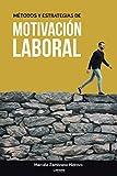 Métodos y estrategias de motivación laboral: 01 (Autoayuda)
