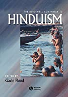 Blackwell Companion to Hinduism (Wiley Blackwell Companions to Religion)