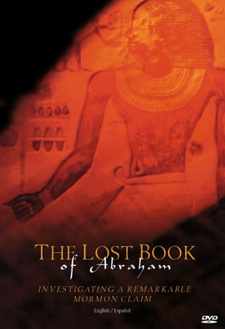 The Lost Book of Abraham : Investigating a Remarkable Mormon Claim