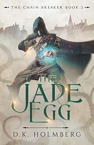 The Jade Egg (The Chain Breaker)