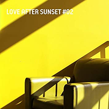 Love After Sunset #02