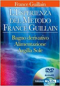 L'esperienza del metodo France Guillain. Con DVD