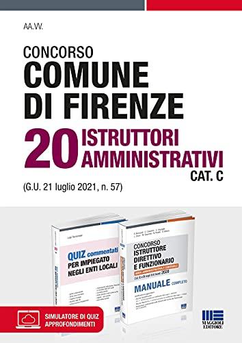 Concorso Comune di Firenze 20 Istruttori amministrativi Cat. C (G.U. 21 luglio 2021, n. 57) - Kit