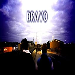 Bravo [Explicit] by Eighty & DC on Prime Music