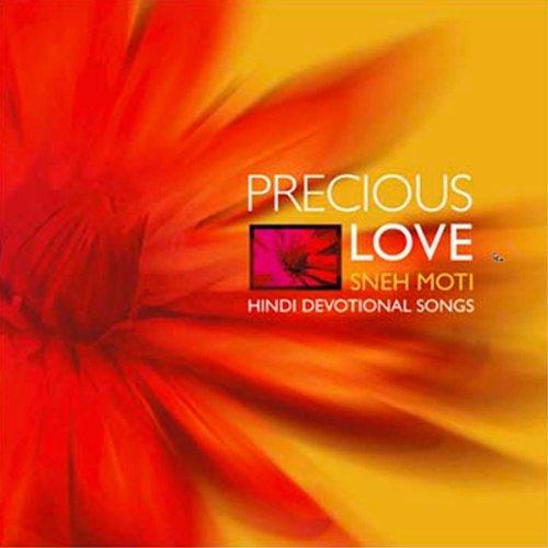 Precious Love - Sneh moti- Hindi Devotional Songs cover art