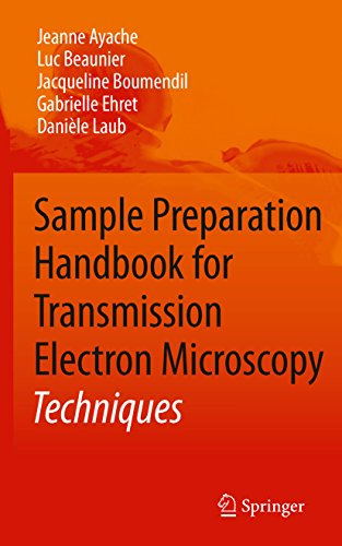 Sample Preparation Handbook for Transmission Electron Microscopy: Techniques