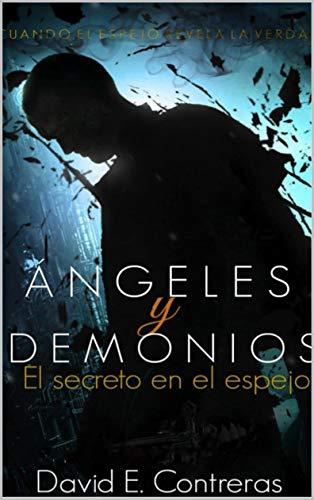 Ángeles Y Demonios: El Secreto En El Espejo