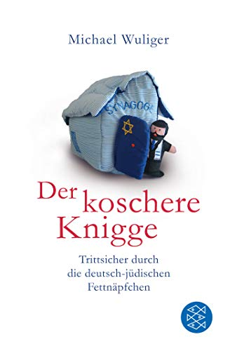 Der koschere Knigge: Trittsicher durch die deutsch-jüdischen Fettnäpfchen