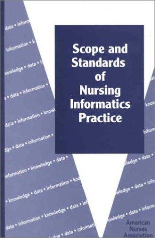 Scope and Standards of Nursing Informatics Practice (American Nurses Association)