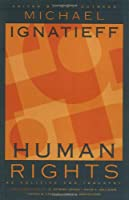 Human Rights As Politics and Idolatry (University Center for Human Values Series)